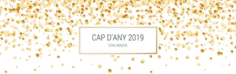 Cap d'any 2018-2019 Can Macià